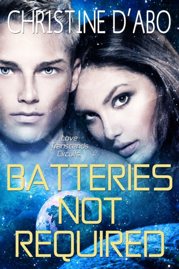 Batteries Not Requied ebook by Christine d'Abo