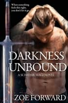 Darkness Unbound - Scimitar Magi, #3 eBook by Zoe Forward