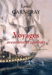 Voyages, aventures et combats - Mémoires ebook by Louis Garneray