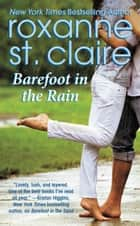 Barefoot in the Rain ebook by Roxanne St. Claire