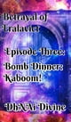 Betrayal of Eralavict: Episode 3: Bomb Dinner: Kaboom! ebook by DhNAi Divine