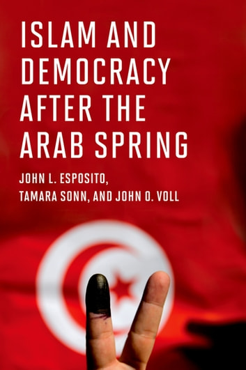 Islam and democracy after the arab spring ebook by john l esposito islam and democracy after the arab spring ebook by john l espositotamara sonn fandeluxe Choice Image