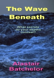 The Wave Beneath ebook by Alastair Batchelor