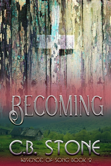 Becoming - Absence of Song, #2 ebook by C.B. Stone