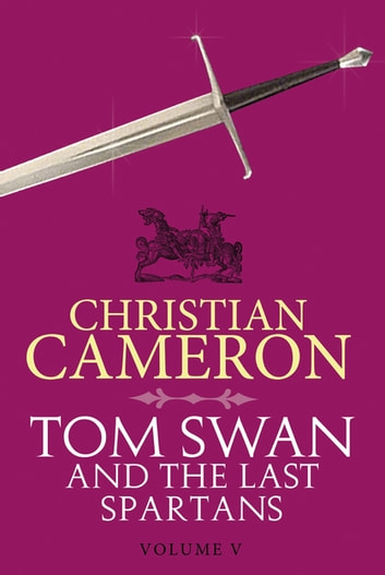 Tom Swan and the Last Spartans: Part Five ebook by Christian Cameron