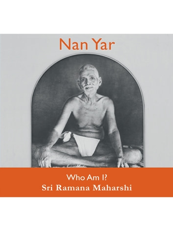 Nan Yar - Who Am I? ebook by Ramana Maharshi