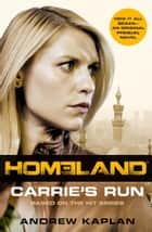 Homeland: Carrie's Run ebook by Andrew Kaplan