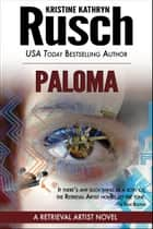 Paloma: A Retrieval Artist Novel ebook by