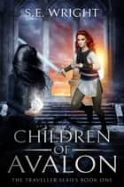 Children of Avalon ebook by S.E. Wright