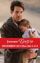 Harlequin Desire December 2014 - Box Set 2 of 2 - An Anthology ebook by Barbara Dunlop, Olivia Gates, Merline Lovelace