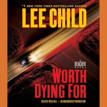 Worth Dying For - A Jack Reacher Novel audiobook by Lee Child
