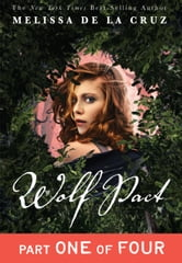Wolf Pact, Part I ebook by Melissa de la Cruz