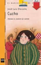 Cucho (eBook-ePub) ebook by Antonio Tello Gil, José Luis Olaizola