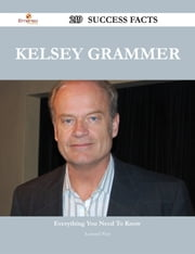 Kelsey Grammer 219 Success Facts - Everything you need to know about Kelsey Grammer ebook by Leonard West