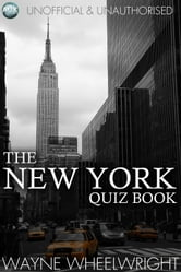 The New York Quiz Book - World's Great Cities ebook by Wayne Wheelwright