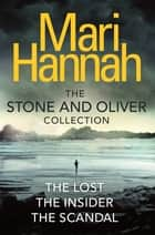 The Stone and Oliver Series - The Lost, The Insider and The Scandal ebook by Mari Hannah