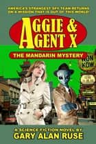 Aggie agent x ebook by gary alan ruse 9781301611461 rakuten kobo aggie agent x the mandarin mystery ebook by gary alan ruse fandeluxe Document