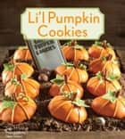Li'l Pumpkin Cookies ebook by Julia M. Usher