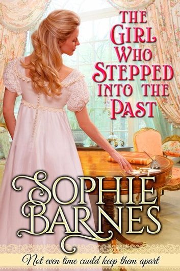 The girl who stepped into the past ebook by sophie barnes the girl who stepped into the past ebook by sophie barnes fandeluxe Image collections