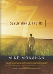 Seven Simple Truths ebook by Mike Monahan