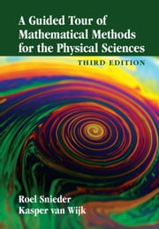 A Guided Tour of Mathematical Methods for the Physical Sciences ebook by Professor Roel Snieder,Kasper van Wijk