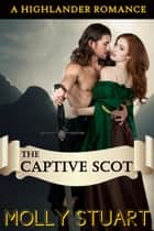 The Captive Scot eBook by Molly Stuart