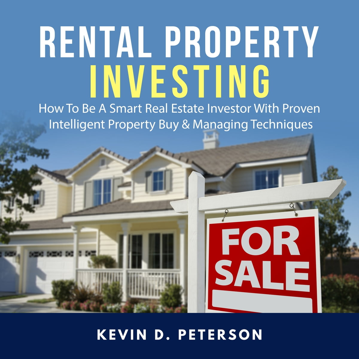 Real Estate Rental Properties: Rental Property Investing: How To Be A Smart Real Estate