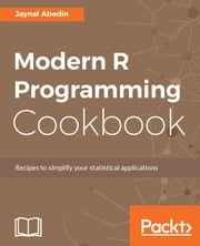 Modern R Programming Cookbook ebook by Jaynal Abedin, 255.99 10727.99, 154.99