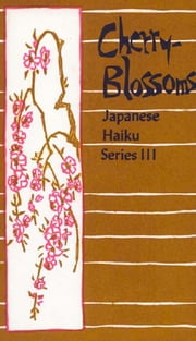 Japanese Haiku: Cherry Blossoms ebook by Peter Beilenson,Basho,Buson