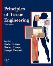 Principles of Tissue Engineering ebook by Robert Lanza,Robert Langer,Joseph P. Vacanti