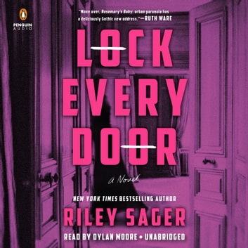Lock Every Door - A Novel audiobook by Riley Sager