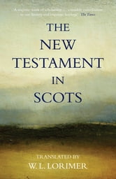 The New Testament In Scots ebook by William L. Lorimer