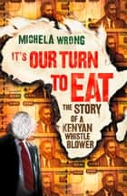 It's Our Turn to Eat ebook by Michela Wrong