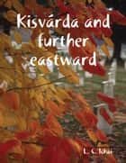 Kisvárda and further eastward ebook by L. C. Ichai
