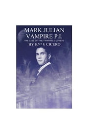 Mark Julian Vampire PI: The Case of the Thwarted Lovers ebook by Kyle Cicero