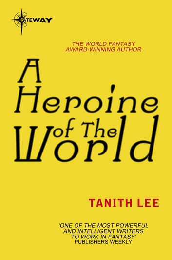 A Heroine of the World ebook by Tanith Lee