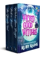 Wicked Good Witches Books 4-6 (Demon Isle Witches Adult Edition) ebook by Ruby Raine