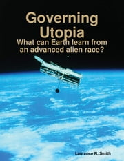 Governing Utopia ebook by Laurence R. Smith