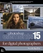 The Photoshop Elements 15 Book for Digital Photographers ebook by Scott Kelby