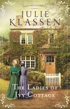 The Ladies of Ivy Cottage (Tales from Ivy Hill Book #2) ebook by