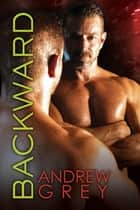 Backward ebook by Andrew Grey
