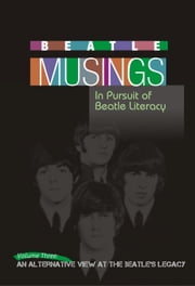 Beatle Musings: An Alternative View of The Beatle Legacy ebook by Joel Benjamin