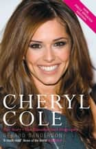 Cheryl Cole - Her Story - The Unauthorized Biography eBook by Gerard Sanderson