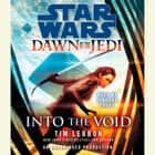 Into the Void: Star Wars Legends (Dawn of the Jedi) audiobook by