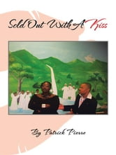 Sold Out With A Kiss ebook by Patrick Pierre