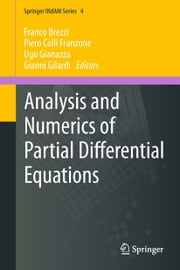 Analysis and Numerics of Partial Differential Equations ebook by Franco Brezzi,Piero Colli Franzone,Gianni Gilardi,Ugo Pietro Gianazza