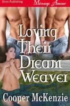 Loving Their Dream Weaver ebook by Cooper McKenzie