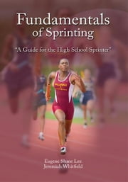 Fundamentals of Sprinting ebook by Eugene Shane Lee and Jeremiah Whitfield