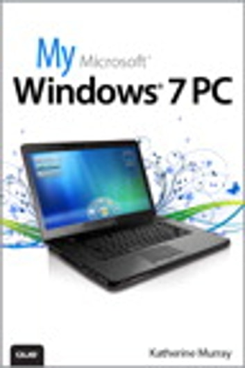 My Microsoft Windows 7 PC ebook by Katherine Murray