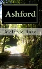 Ashford eBook by Melanie Rose